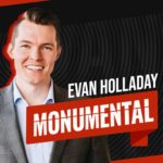 Monumental with Evan Holiday