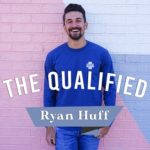 The Qualified with Ryan Huff