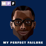 My Perfect Failure Podcast
