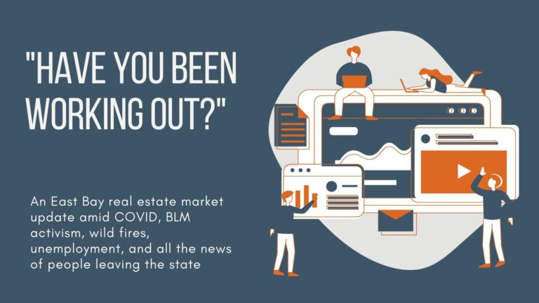 East Bay Real Estate Market Update | Have you been working out_