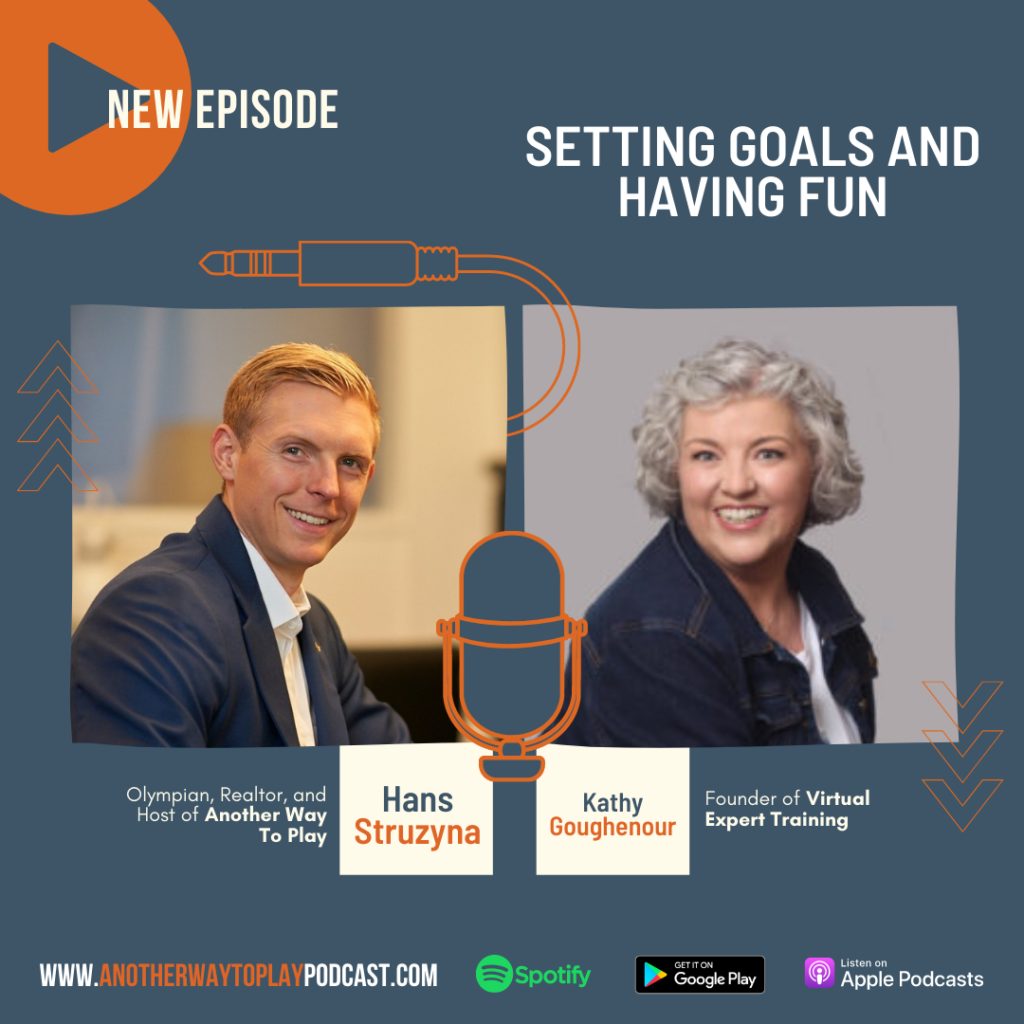 Setting Goals and Having Fun with Kathy Goughenour | Hans Struzyna