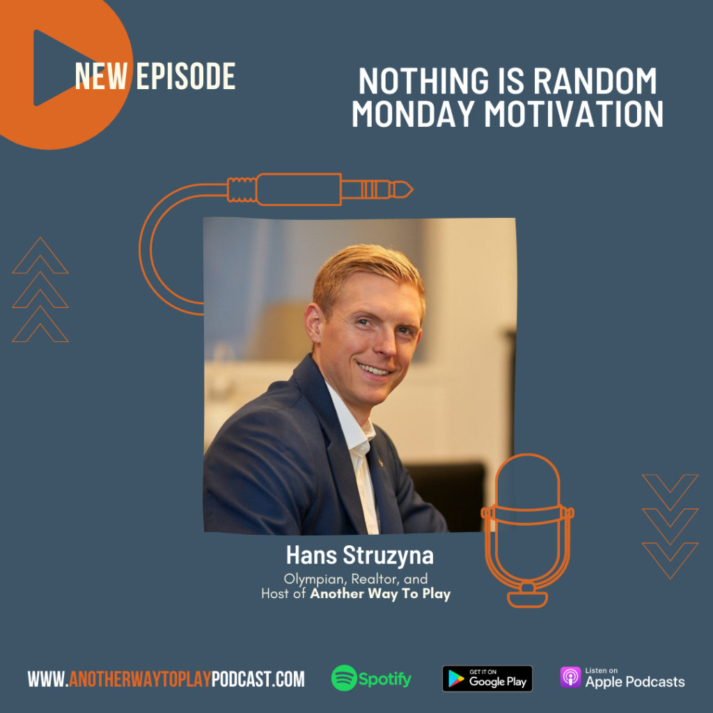 Nothing is Random | Monday Motivation with Hans Struzyna