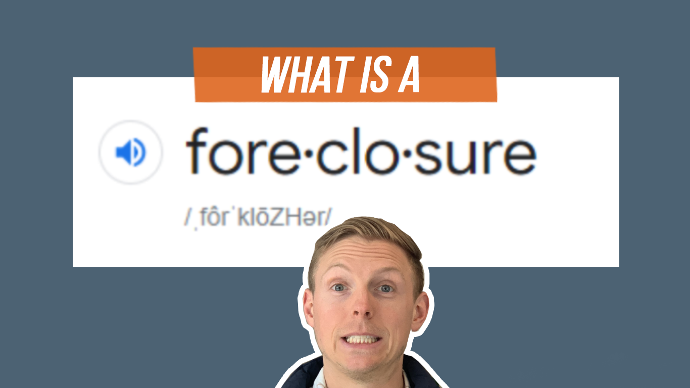 Foreclosure Auction California | What is a Foreclosure?